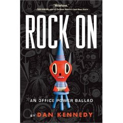 An Office Power Ballad, by Dan Kennedy