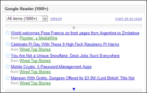 Google Reader is embedded in my iGoogle page, which will also goes away later this year (Nov. 1, 2013).