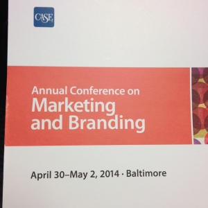 The CASE Annual Conference on Marketing and Branding is coming to Baltimore, Md., April 30-May 2, 2014.