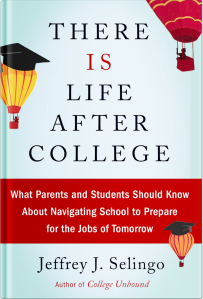 Jeff Selingo's new book, There Is Life After College