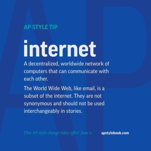 The Associated Press announced the change from Internet to internet in an April 2 tweet.